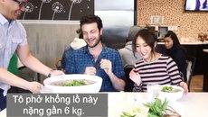 Tô phở Việt gần 6 kg thách thức người ăn ở Mỹ