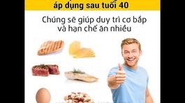 Thói quen ăn uống nên thực hiện sau tuổi 40