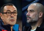 Chelsea đại chiến Man City: Sarri thách đấu Pep Guardiola