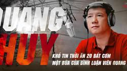 Khó tin thời ăn 20 bát cơm một bữa của BLV Quang Huy