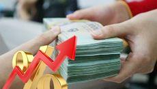 Vay nóng chục ngàn tỷ, ngân hàng đồng loạt tăng lãi suất