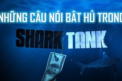 """Những câu nói chất hơn nước cất của các """"Shark"""" nghe là thấm"""