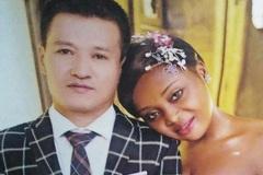 Người đàn ông Trung Quốc lấy vợ nước ngoài, 'sốt xình xịch' trên mạng