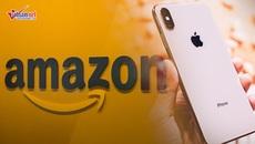 iPhone Xs Max về VN loạn giá, Amazon có thể bị phạt hàng tỷ USD
