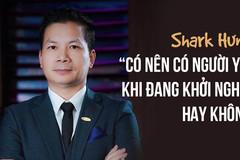 """Shark Hưng tái xuất với câu trả lời có tâm """"nên yêu khi đang khởi nghiệp hay không"""""""