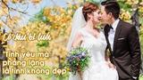 """Cô dâu 61 tuổi: """"Tình yêu mà phẳng lặng là tình không đẹp"""""""