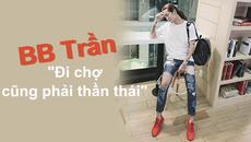 """BB Trần khoe dáng """"nam tính"""" đi chợ cũng phải có thần thái"""
