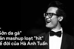 """""""Sởn da gà"""" với bản mashup loạt """"hit"""" để đời của Hà Anh Tuấn"""