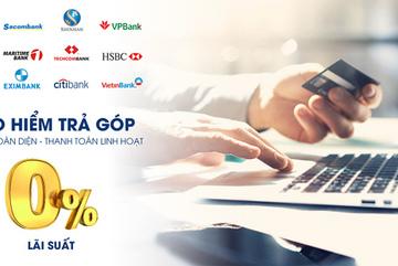 Mua bảo hiểm Liberty, trả góp lãi suất 0%