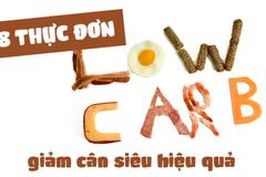 8 thực đơn Lowcarb giảm cân siêu hiệu quả