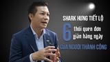 Shark Hưng tiết lộ những thói quen hàng ngày cực đơn giản của người thành công