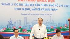 Bí thư Nguyễn Thiện Nhân chỉ rõ 4 vấn đề trong quy hoạch