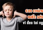Báo động nhiều người trẻ bị điếc vì đeo tai nghe thường xuyên