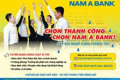 Nam A Bank tuyển dụng hàng loạt vị trí