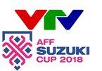 Lịch phát sóng trực tiếp AFF Cup 2018 của VTV