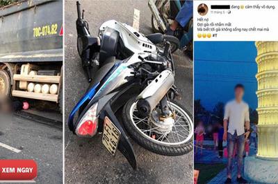 """Điềm báo trước vụ tai nạn dưới bánh xe tải: Đừng bao giờ nói """"gở mồm"""" trên Facebook"""