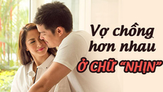 """Hôn nhân không có thắng thua thiệt hơn, vợ chồng hơn nhau ở chữ """"nhịn"""""""