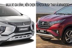 Mua xe gia đình nên chọn Toyota Rush hay Xpander?