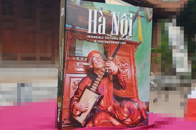 Ra mắt cuốn sách đặc biệt về di sản văn hóa phi vật thể Hà Nội