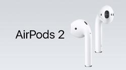 AirPods 2 có thể được Apple ra mắt ngay dịp giảm giá Black Friday