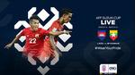 Trực tiếp Lào vs Myanmar: Khách lấn chủ