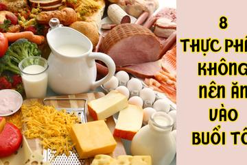 8 loại thực phẩm kiêng kị không nên ăn vào buổi tối, bạn đã biết chưa?
