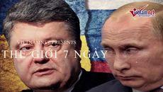 Thế giới 7 ngày: Nga-Ukraina 'ăn miếng trả miếng'