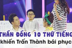 Trấn Thành ngỡ ngàng với cậu bé 8 tuổi biết 10 thứ tiếng