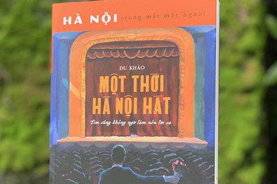 'Một thời Hà Nội hát' trong du khảo của Nguyễn Trương Quý