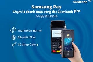Chạm là thanh toán cùng thẻ Eximbank V-Top với Samsung Pay
