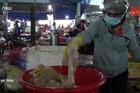 Kinh hãi thịt, nội tạng thối được gian thương tuồn ra thị trường