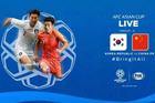 Trực tiếp Hàn Quốc vs Trung Quốc: Phân định ngôi đầu
