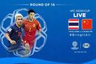 Trực tiếp Thái Lan vs Trung Quốc: Tranh vé tứ kết