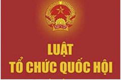 Thành lập Ban soạn thảo dự án sửa đổi luật Tổ chức Quốc hội