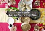 4 cách quấn há cảo Gyoza Nhật Bản vừa ngon vừa đẹp