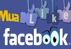 """Facebook khởi kiện 4 công ty Trung Quốc, dẹp nạn mua bán """"Like ảo"""""""