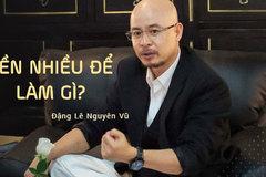 Vay 200 triệu trả suốt 23 năm, Đặng Lê Nguyên Vũ nói về vay trả tiền bạc