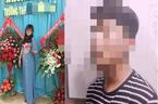 Lớp trưởng chấn động tâm lý vì bị vạ trong vụ cô giáo ở Bình Thuận