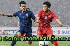 """Báo Thái chỉ trích: U23 Thái Lan... """"xách dép"""" cho U23 Việt Nam"""