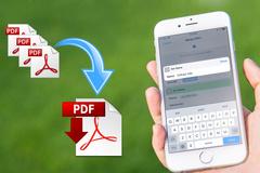 Cách gộp nhiều file PDF thành một file duy nhất trên iPhone, iPad