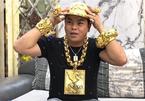 Phúc XO, đại gia đeo vàng nhiều nhất Việt Nam bị tạm giữ