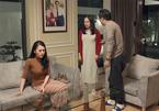 'Nàng dâu order' tập 4: Phương Oanh bị Lan Phương đuổi khỏi nhà