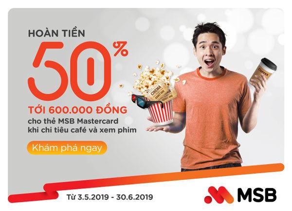 Hoàn tiền xem phim, café tới 50% cho chủ thẻ MSB Mastercard