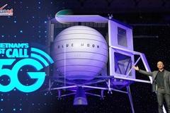 VN thực hiện thành công cuộc gọi 5G, Jeff Bezos lộ mục tiêu lên Mặt trăng