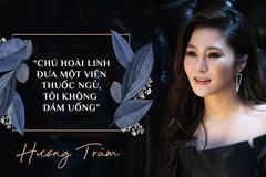 """Hương Tràm: """"Chú Hoài Linh đưa một viên thuốc ngủ, tôi không dám uống"""""""