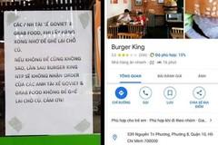 Kỳ thị tài xế Grab, Go Viet, cửa hàng Burger King bị 'dìm sao' hội đồng