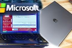 Microsoft 'dứt tình' với Huawei, máy tính nhiễm siêu virus giá triệu USD