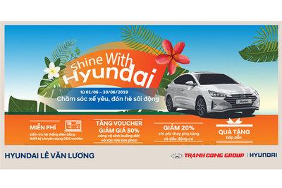Hyundai Lê Văn Lương khuyến mãi 'khủng' dịp hè