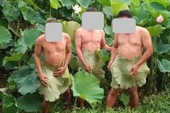 3 người đàn ông cởi đồ chụp ảnh với sen gây xôn xao