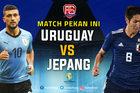 Trực tiếp Uruguay vs Nhật Bản: Thắng để sớm giành vé tứ kết